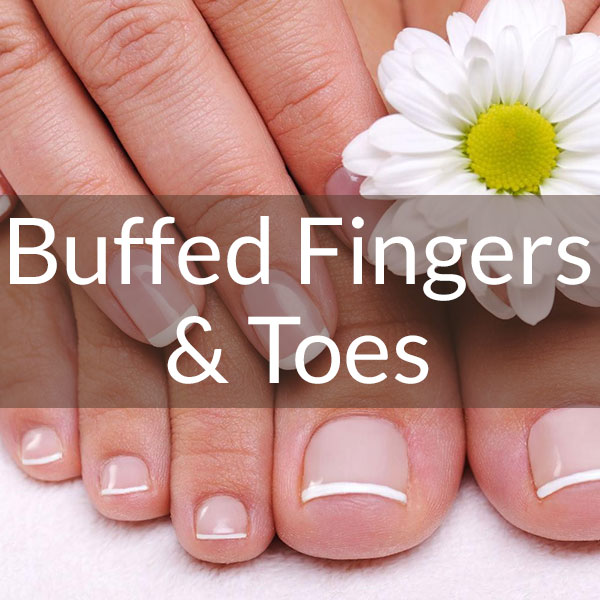 Buffed fingers & toes